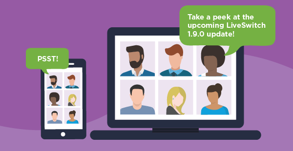 Adaptive Simulcast Video Conferencing - LiveSwitch 1.9.0 Update